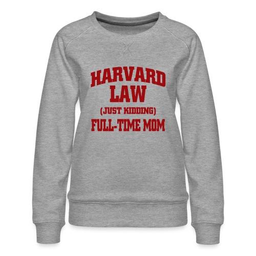 harvard law just kidding - Bluza damska Premium