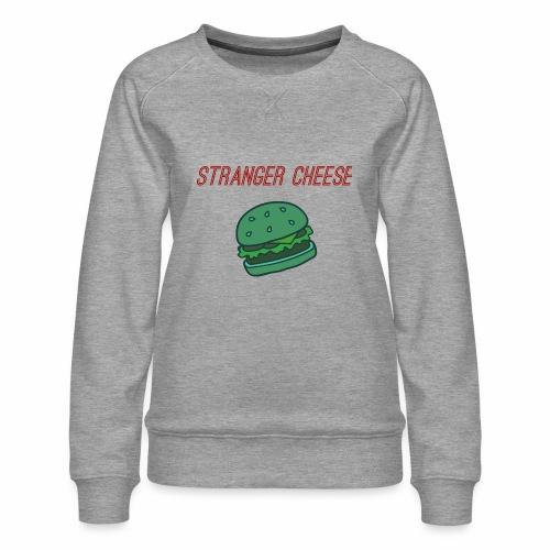 Stranger Cheese - Sweat ras-du-cou Premium Femme
