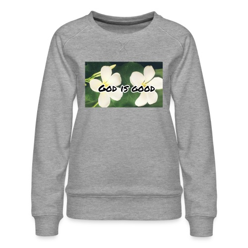 God is good - Women's Premium Sweatshirt