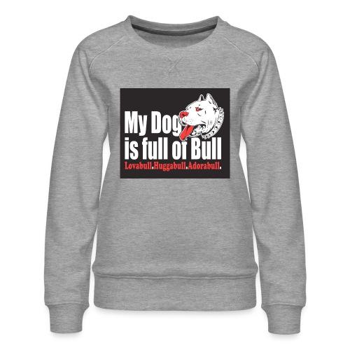 My Dog is full of Bull - Bluza damska Premium