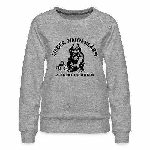 Heidenlärm - Frauen Premium Pullover