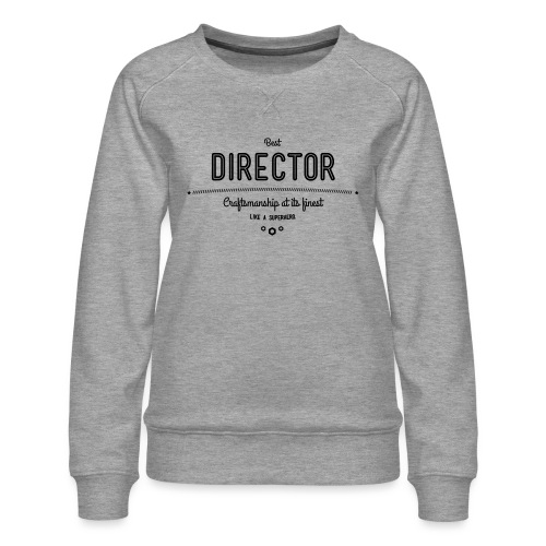 Bester Direktor - Handwerkskunst vom Feinsten, wie - Frauen Premium Pullover