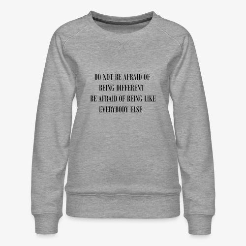 DON´T BE AFRAID - Frauen Premium Pullover