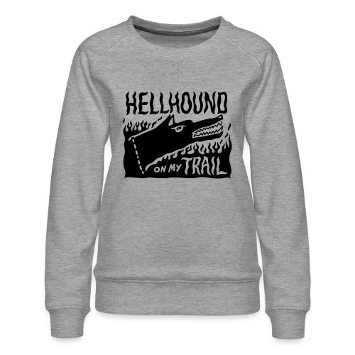 Hellhound on my trail - Women's Premium Sweatshirt