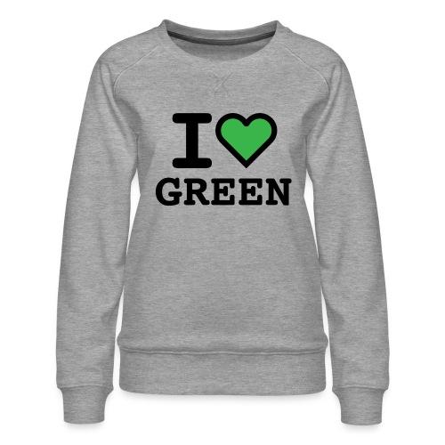 i-love-green-2.png - Felpa premium da donna