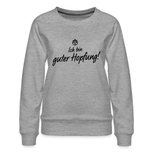 Guter Hopfung - Frauen Premium Pullover