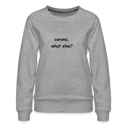 corona t-shirt - Frauen Premium Pullover