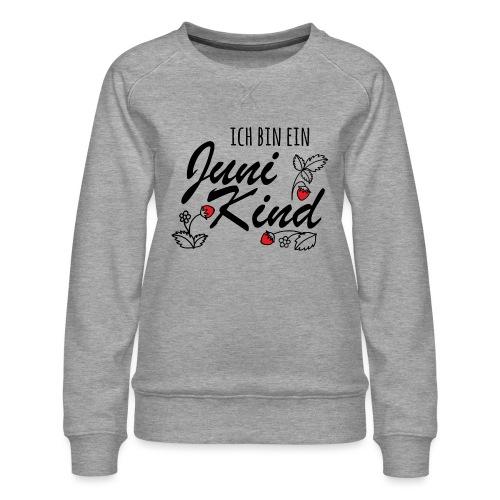 Juni Geburtstag Kind Shirt lustiges Geschenk - Frauen Premium Pullover
