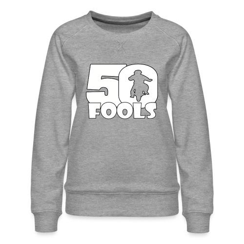 50FOOLSLOGOSPREADSHIRT png - Vrouwen premium sweater