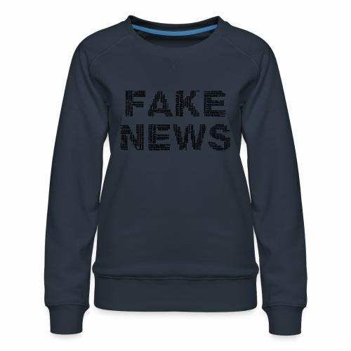 Falsche Nachrichten - Frauen Premium Pullover