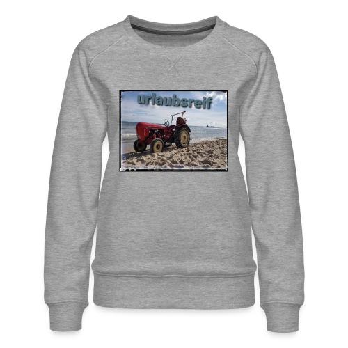 urlaubsreif - Frauen Premium Pullover