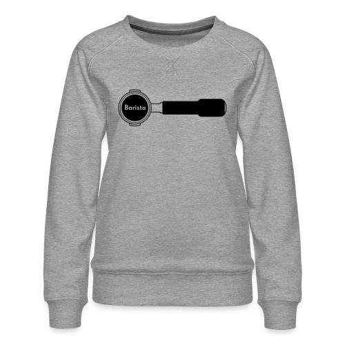 Siebträger Barista horiz - Frauen Premium Pullover