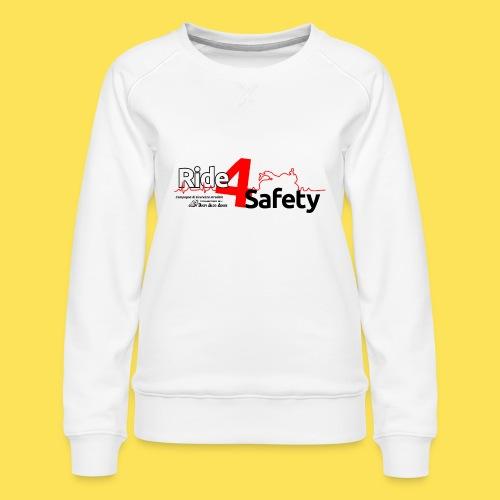 Ride 4 Safety - Felpa premium da donna