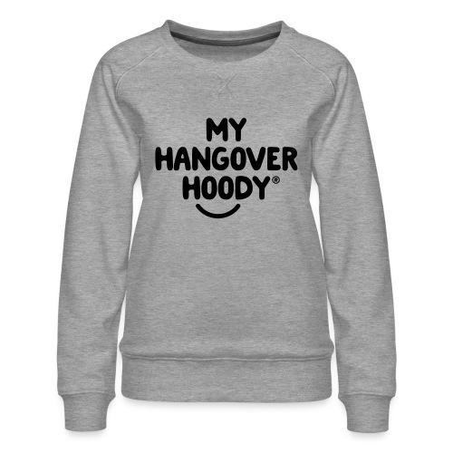 The Original My Hangover Hoody® - Women's Premium Sweatshirt