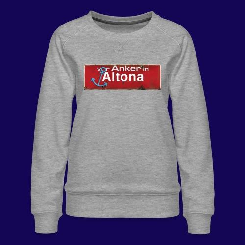 Vor Anker in Altona, Hamburg: Antik-Ortsschild - Frauen Premium Pullover