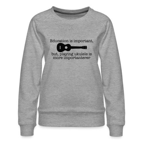 Important Ukulele - Women's Premium Sweatshirt