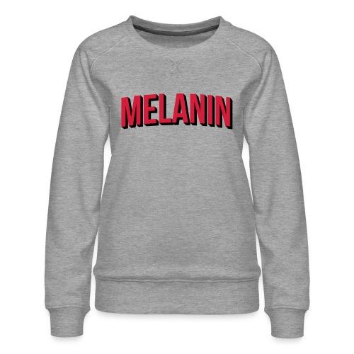 Melanin - Women's Premium Sweatshirt