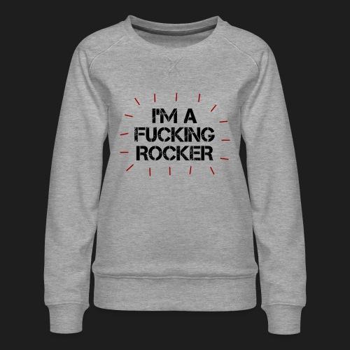 I'M A FUCKING ROCKER - Felpa premium da donna