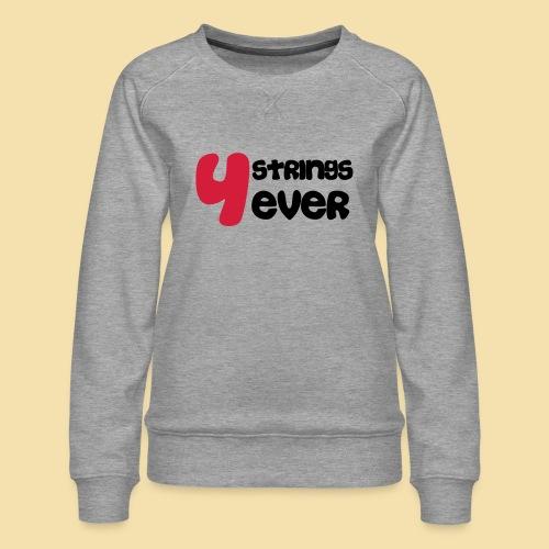 4 Strings 4 ever - Frauen Premium Pullover