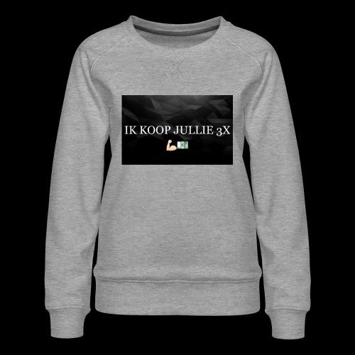 IK KOOP JULLIE 3X - Vrouwen premium sweater