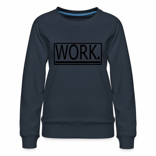 WORK. - Vrouwen premium sweater