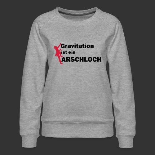 Gravitation Arschloch - Frauen Premium Pullover
