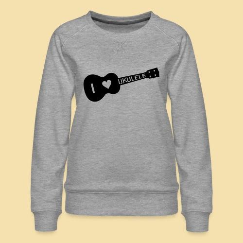 I love UKULELE - Frauen Premium Pullover