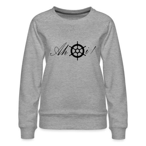 Ahoi - Frauen Premium Pullover