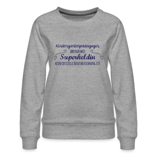 Stoffbeutel: Kindergartenpädagogin - Frauen Premium Pullover