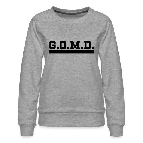 G.O.M.D. Shirt - Frauen Premium Pullover