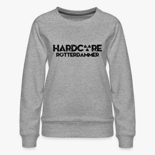 Hardcore Rotterdammer - Vrouwen premium sweater
