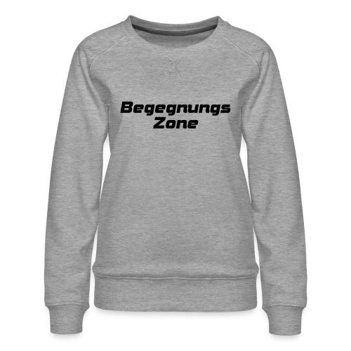 Begegnungszone - Frauen Premium Pullover