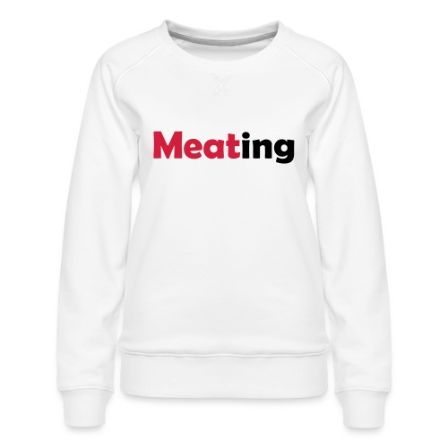 Meating - Frauen Premium Pullover