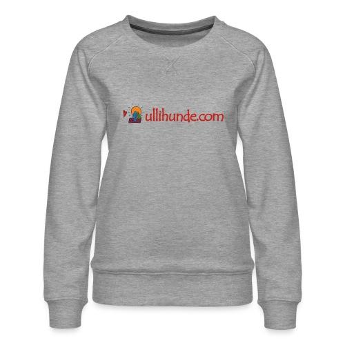 Ullihunde Schriftzug mit Logo - Frauen Premium Pullover