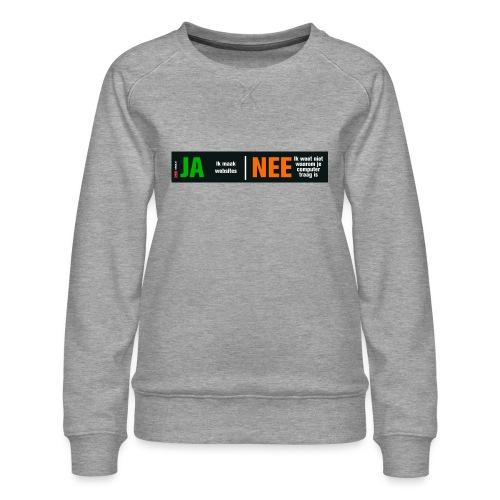 Ja ik maak websites - Vrouwen premium sweater