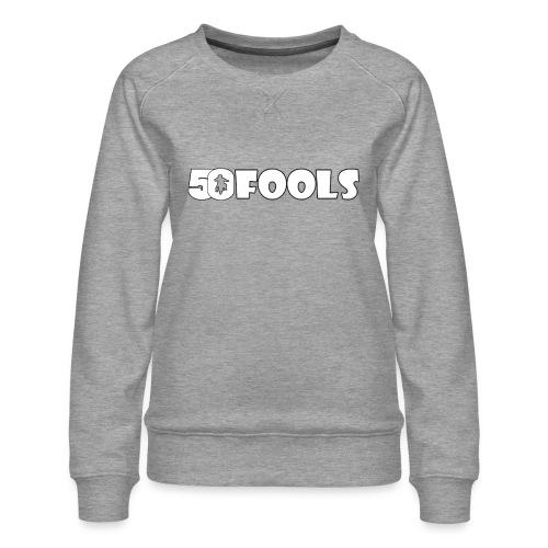 50foolslengtespreadshirt png - Vrouwen premium sweater