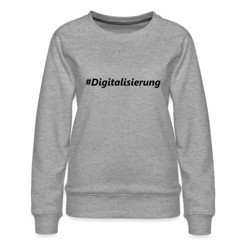 #Digitalisierung black - Frauen Premium Pullover