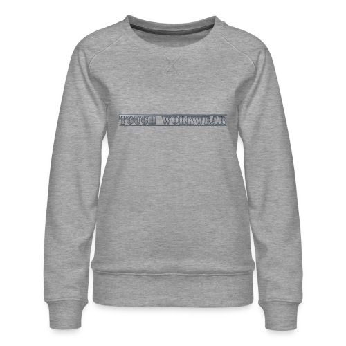 Tough Workwear - Women's Premium Sweatshirt