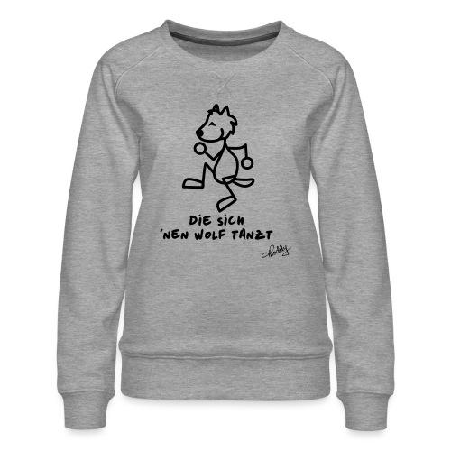 Die sich nen Wolf tanzt - Frauen Premium Pullover