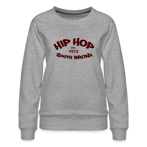 Hip Hop/Est.1973/South Bronx - Women's Premium Sweatshirt