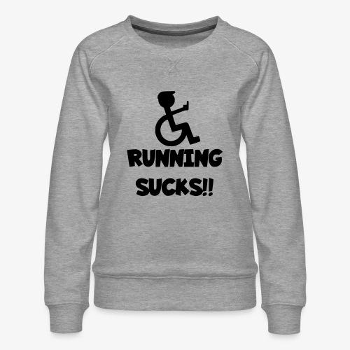 Rolstoel gebruikers haten rennen - Vrouwen premium sweater