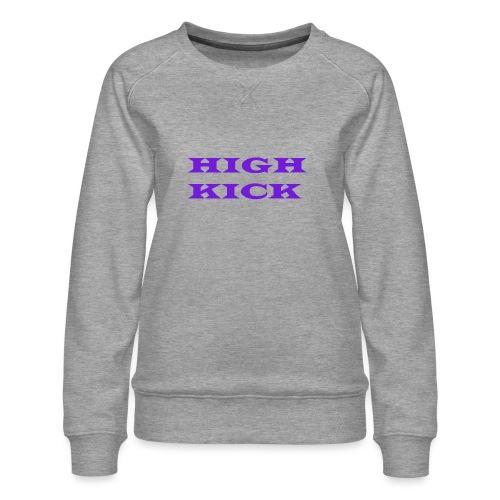 HIGH KICK HOODIE [LIMITED EDITION] - Women's Premium Sweatshirt