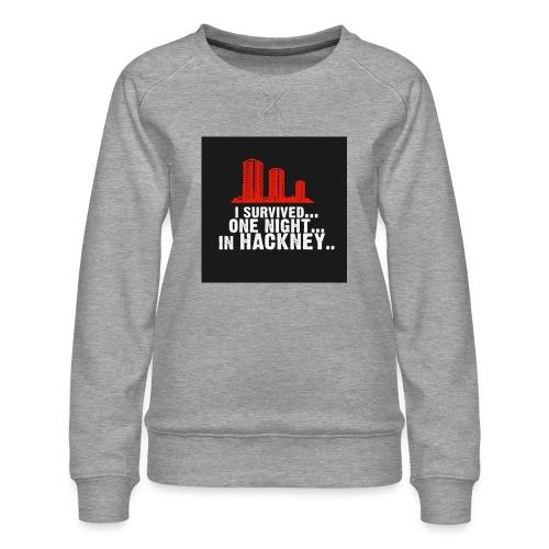 i survived one night in hackney badge - Women's Premium Sweatshirt