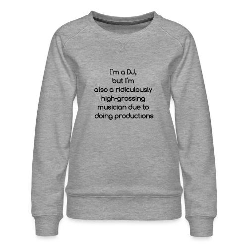 IM A DJ! - Vrouwen premium sweater