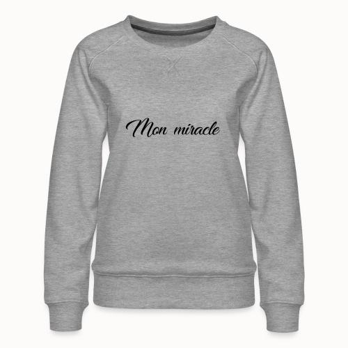 Mon miracle - Vrouwen premium sweater