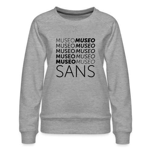 museo sans - Women's Premium Sweatshirt