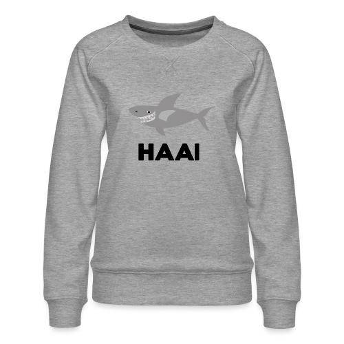haai hallo hoi - Vrouwen premium sweater