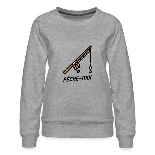 T-shirt - Pêche Moi ! - Sweat ras-du-cou Premium Femme