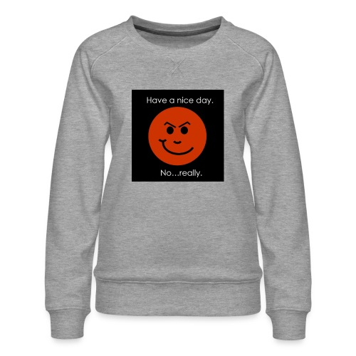 Have a nice day - Dame premium sweatshirt