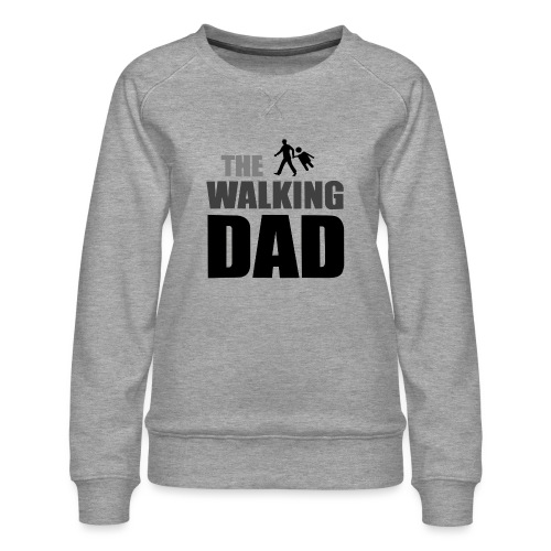 the walking dad auf dem Weg in die lustige Bar - Frauen Premium Pullover